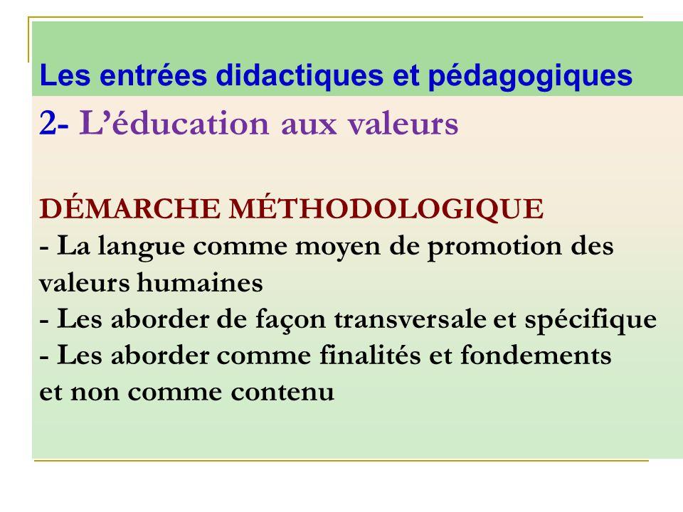 2- L'éducation aux valeurs DÉMARCHE MÉTHODOLOGIQUE