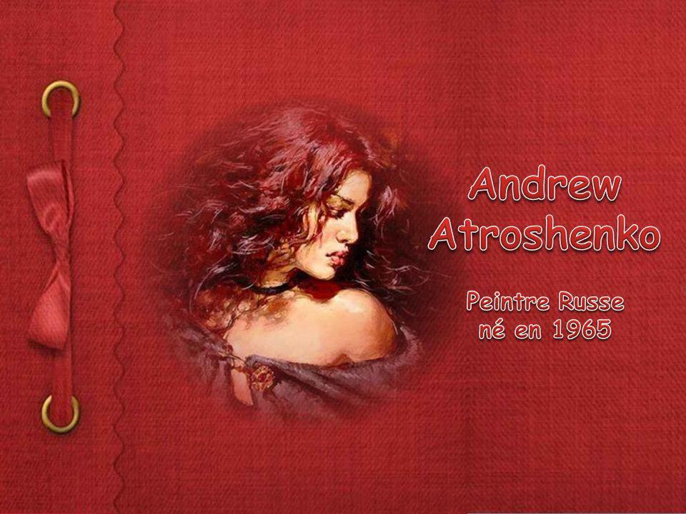 Andrew Atroshenko Peintre Russe né en 1965
