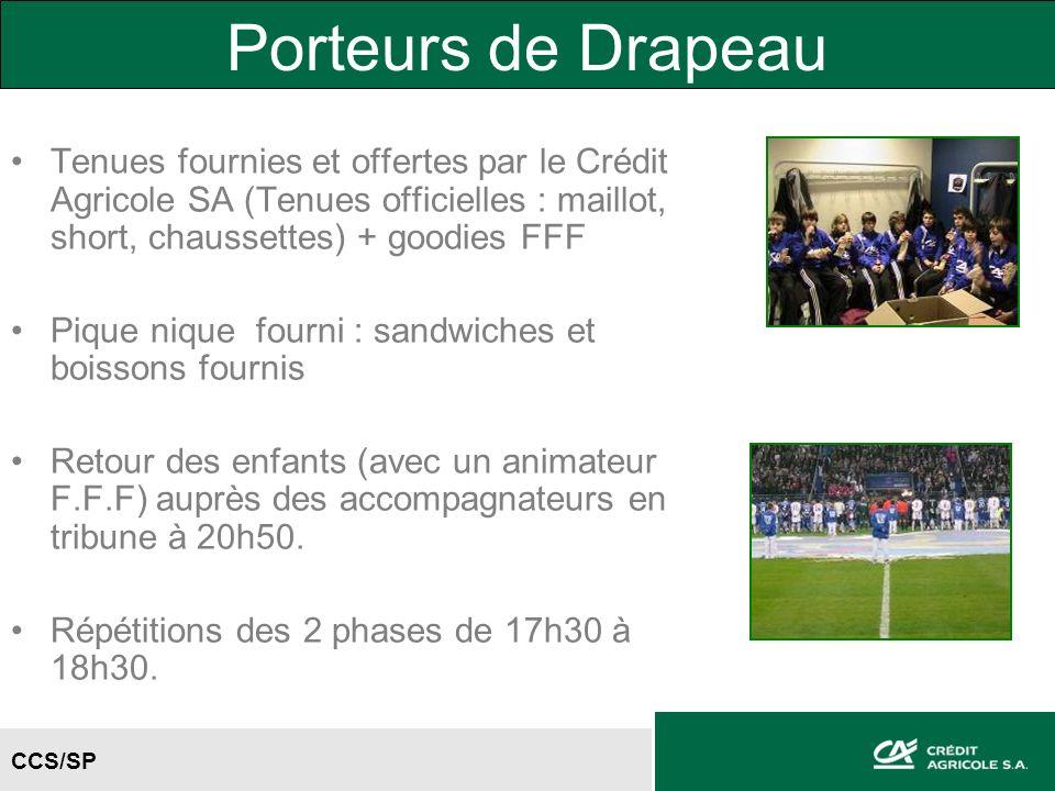 Porteurs de Drapeau Tenues fournies et offertes par le Crédit Agricole SA (Tenues officielles : maillot, short, chaussettes) + goodies FFF.