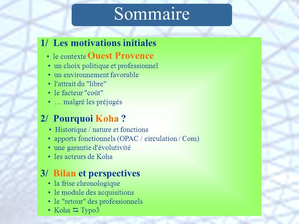 Sommaire 1/ Les motivations initiales 2/ Pourquoi Koha