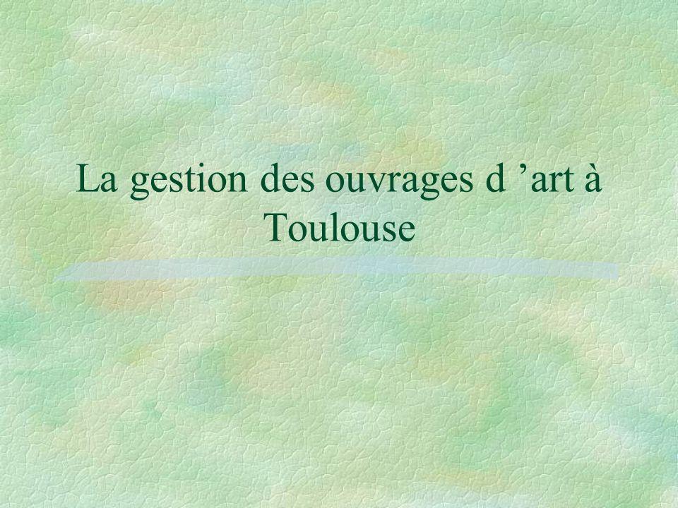 La gestion des ouvrages d 'art à Toulouse