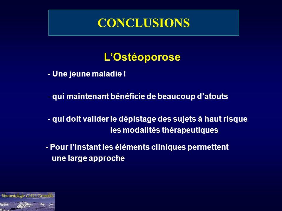 CONCLUSIONS L'Ostéoporose - Une jeune maladie !