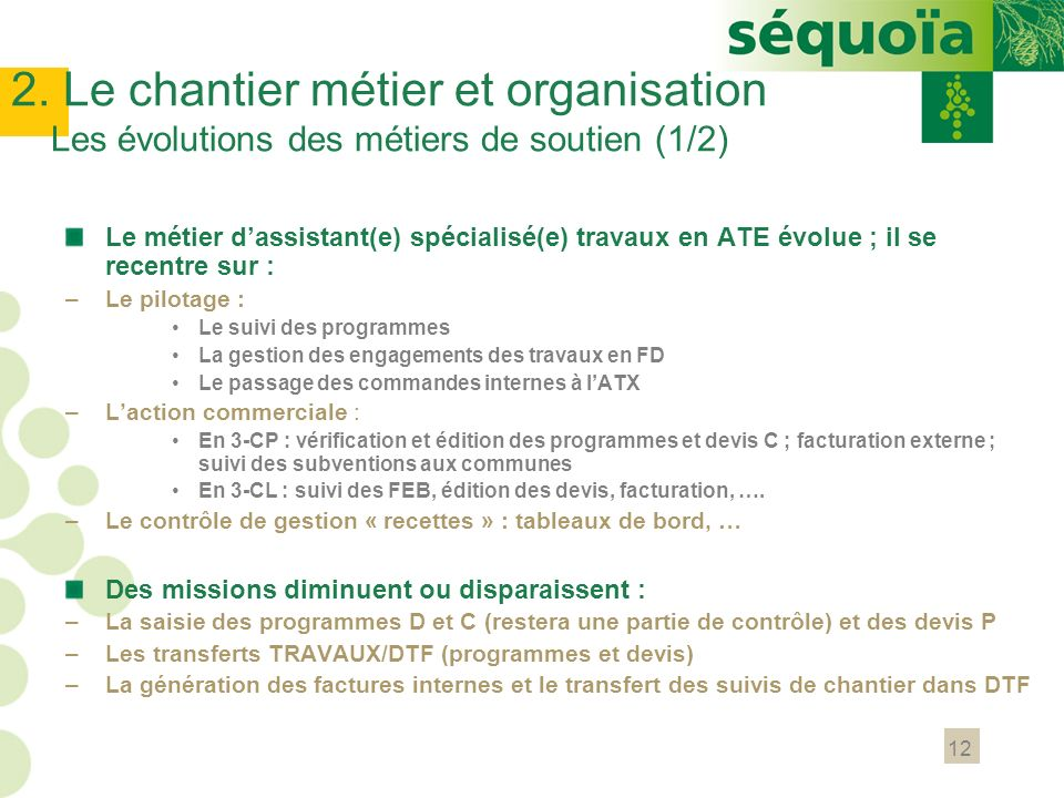 2. Le chantier métier et organisation Les évolutions des métiers de soutien (1/2)