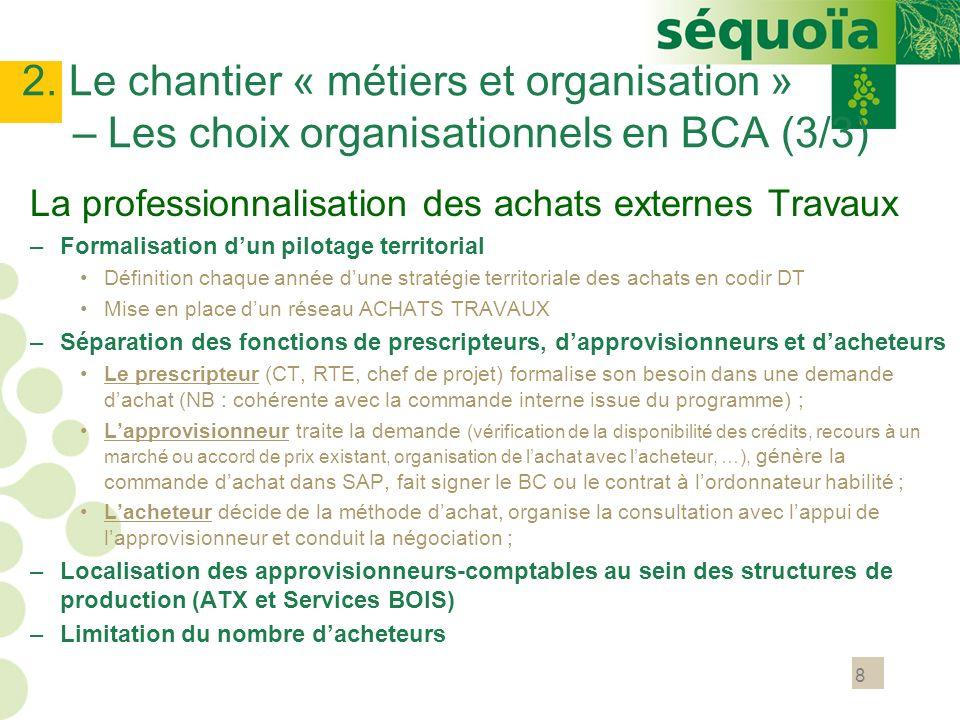 2. Le chantier « métiers et organisation » – Les choix organisationnels en BCA (3/3)