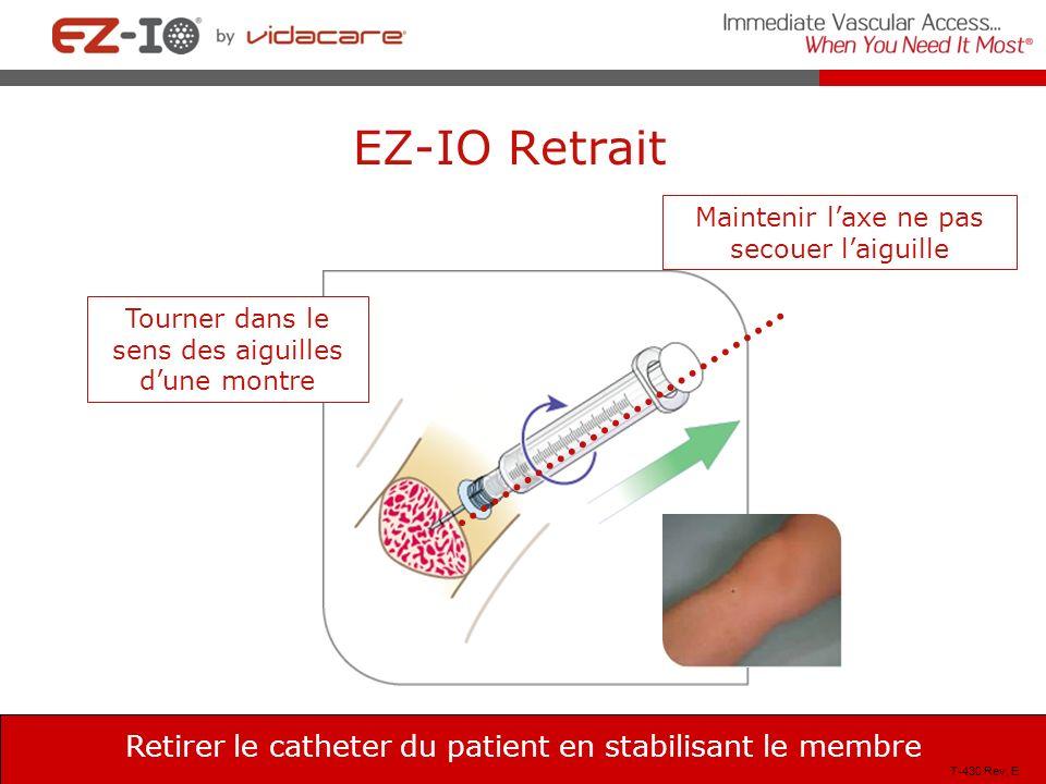 EZ-IO Retrait Retirer le catheter du patient en stabilisant le membre