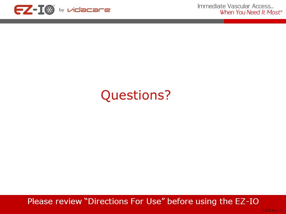 Please review Directions For Use before using the EZ-IO
