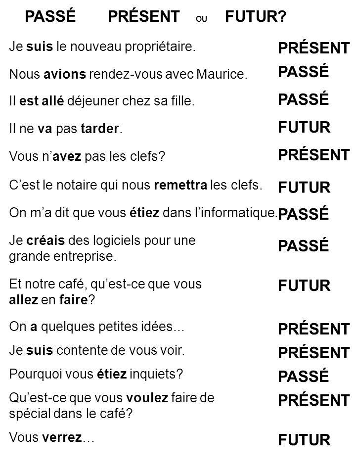 PASSÉ PRÉSENT OU FUTUR PRÉSENT PASSÉ PASSÉ FUTUR PRÉSENT FUTUR PASSÉ