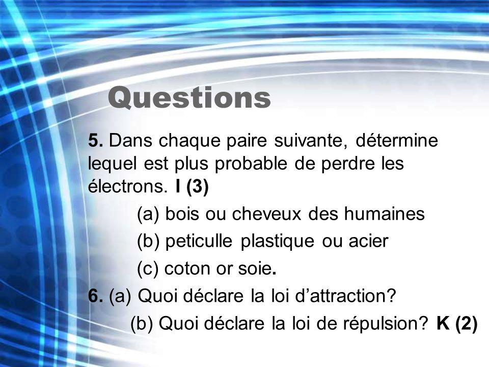Questions 5. Dans chaque paire suivante, détermine lequel est plus probable de perdre les électrons. I (3)