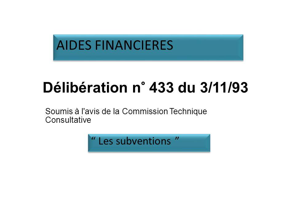 AIDES FINANCIERES Délibération n° 433 du 3/11/93 Les subventions