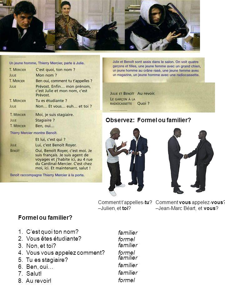 Observez: Formel ou familier