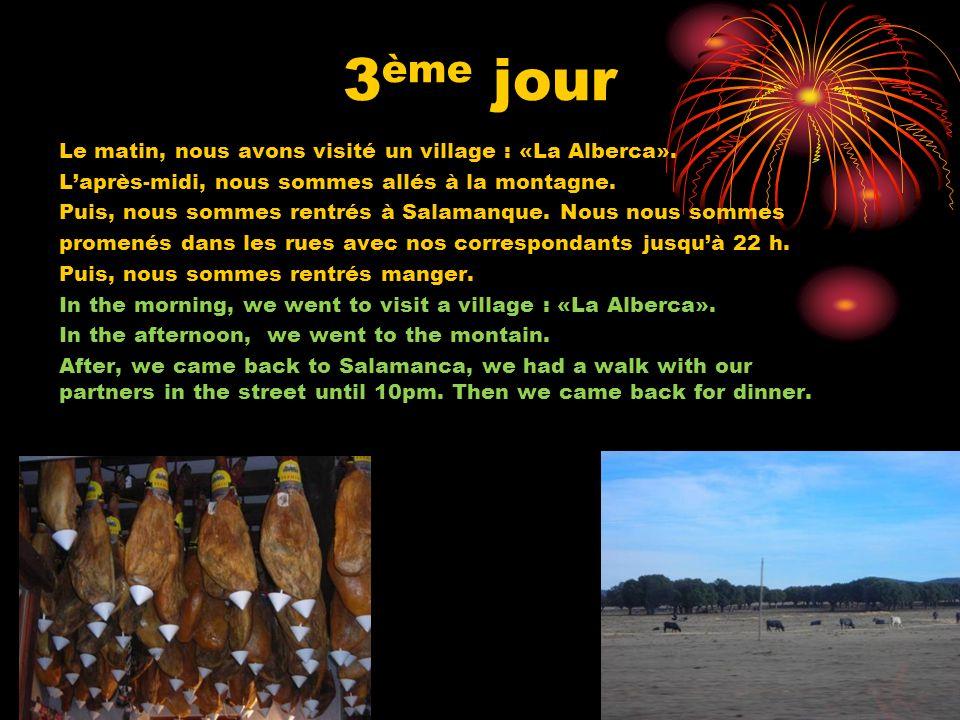 3ème jour Le matin, nous avons visité un village : «La Alberca».