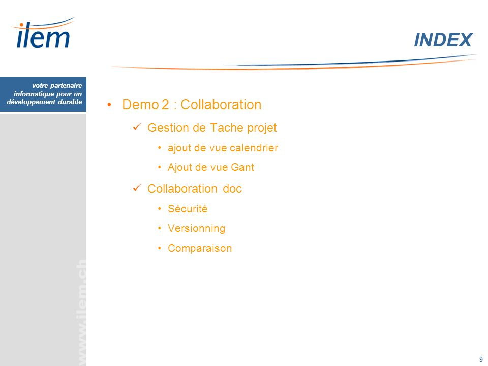 INDEX Demo 2 : Collaboration Gestion de Tache projet Collaboration doc