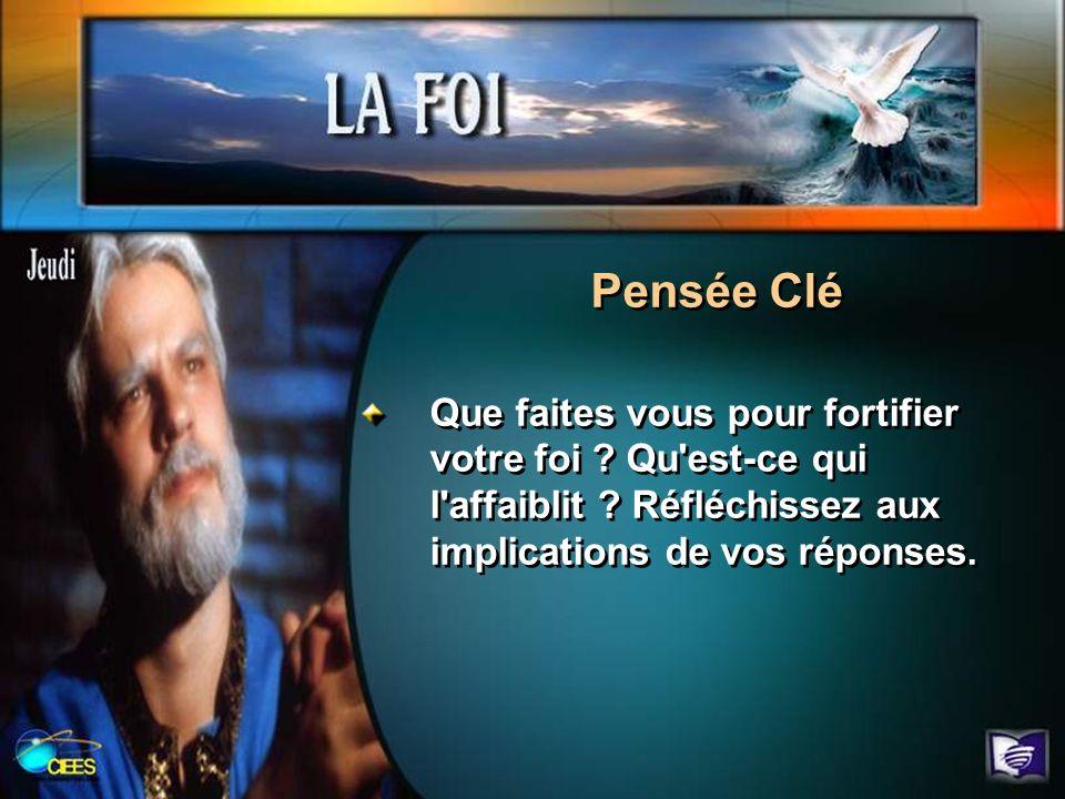 Pensée Clé Que faites vous pour fortifier votre foi .