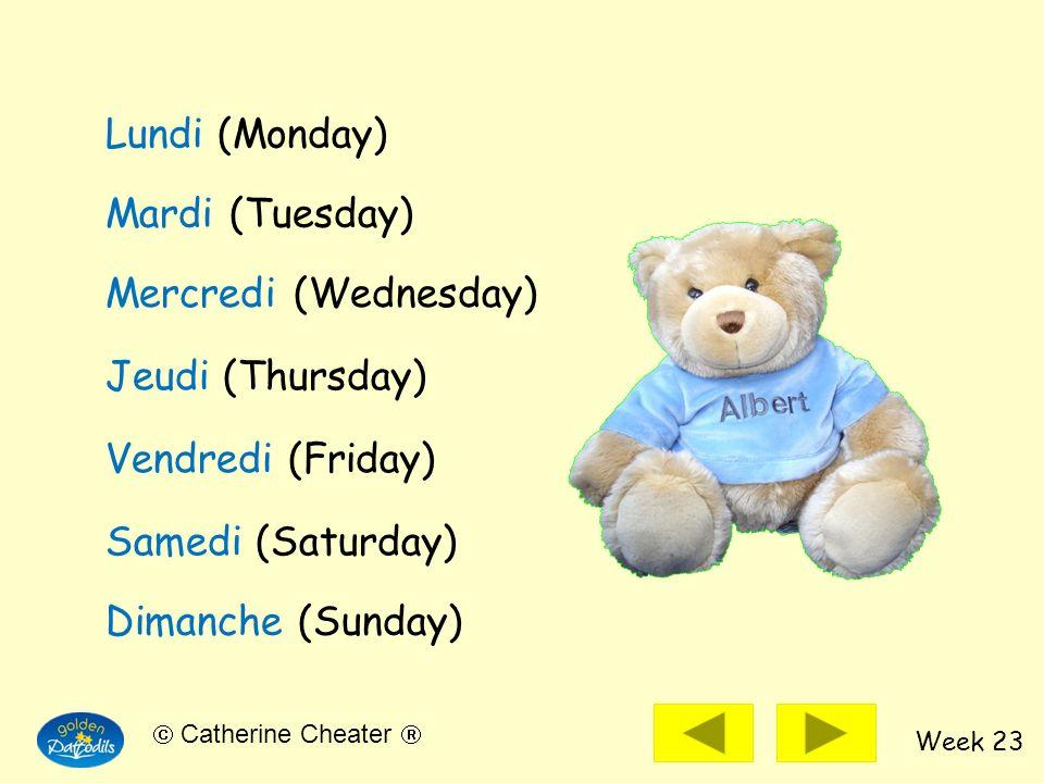 Lundi (Monday)Mardi (Tuesday) Mercredi (Wednesday) Jeudi (Thursday) Vendredi (Friday) Samedi (Saturday)