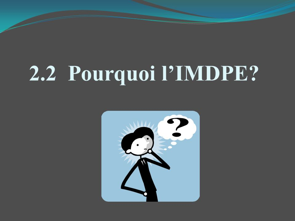 2.2 Pourquoi l'IMDPE EN ANGLAIS EDI = Early Development Instrument