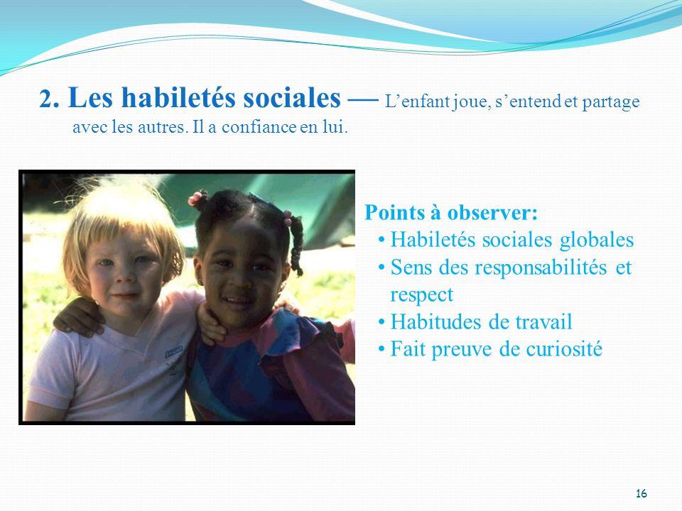 2. Les habiletés sociales — L'enfant joue, s'entend et partage avec les autres. Il a confiance en lui.