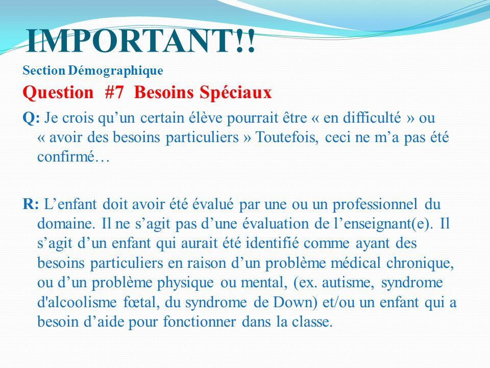 IMPORTANT!! Question #7 Besoins Spéciaux