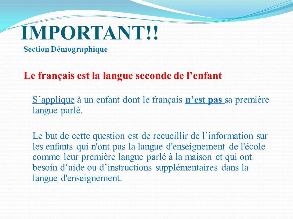 IMPORTANT!! Le français est la langue seconde de l'enfant