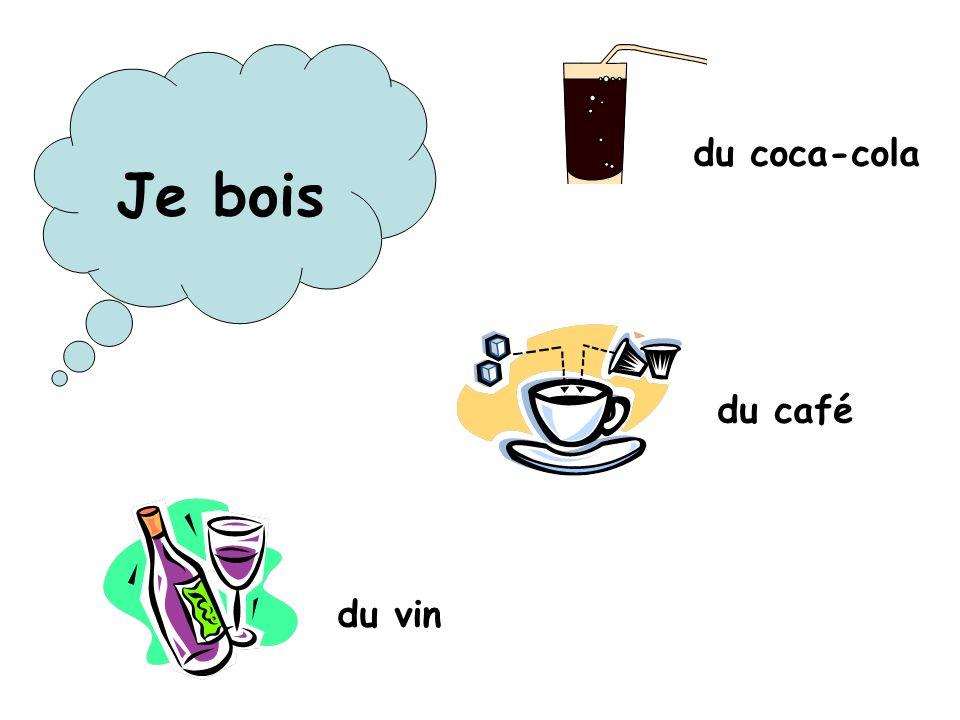 Je bois du coca-cola du café du vin