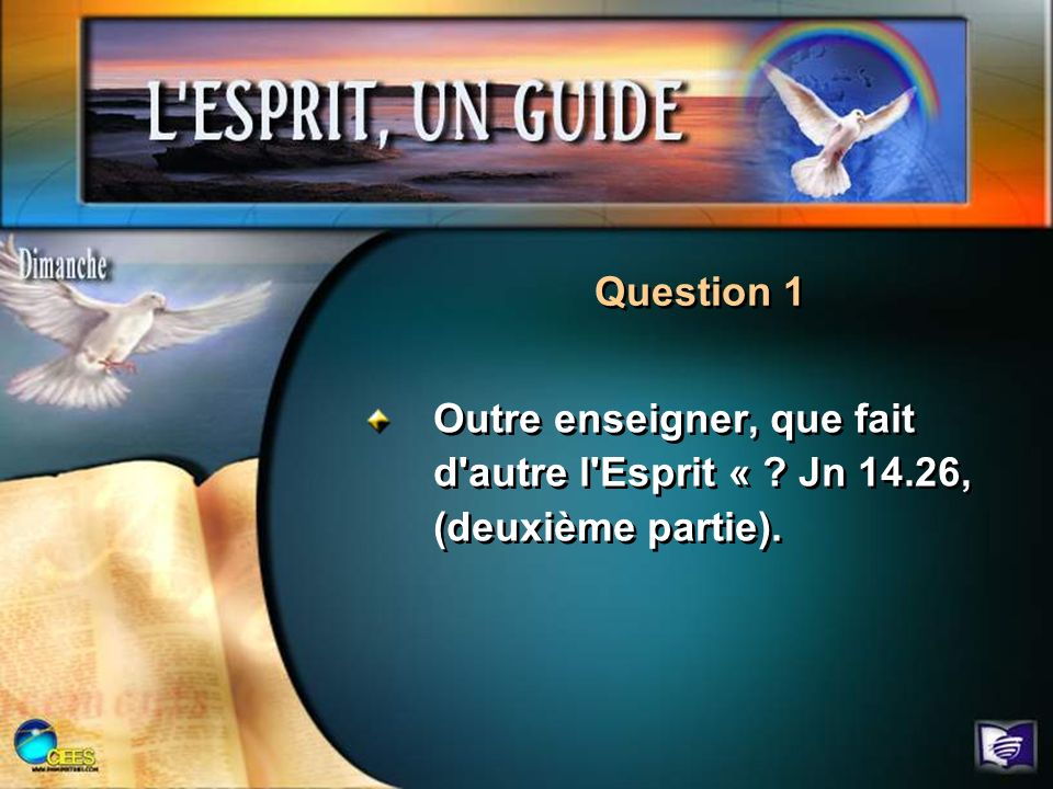 Question 1 Outre enseigner, que fait d autre l Esprit « Jn 14.26, (deuxième partie).
