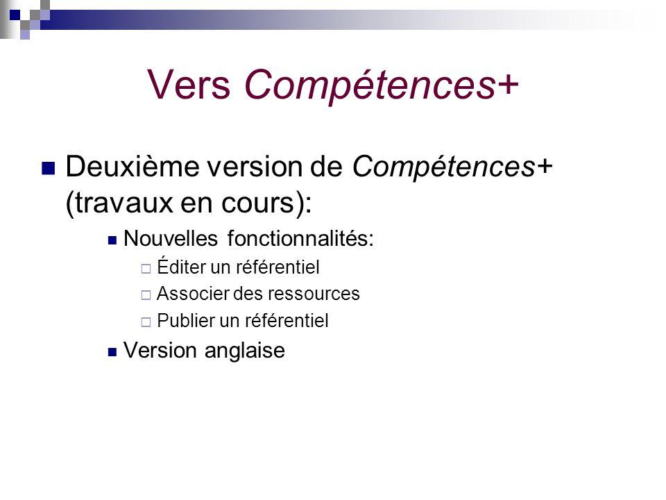 Vers Compétences+ Deuxième version de Compétences+ (travaux en cours):