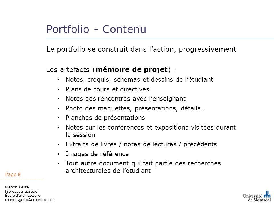 Portfolio - Contenu Le portfolio se construit dans l'action, progressivement. Les artefacts (mémoire de projet) :