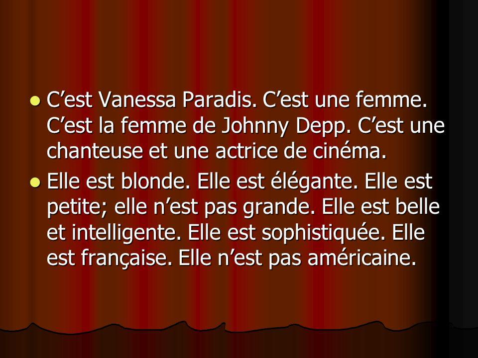 C'est Vanessa Paradis. C'est une femme. C'est la femme de Johnny Depp