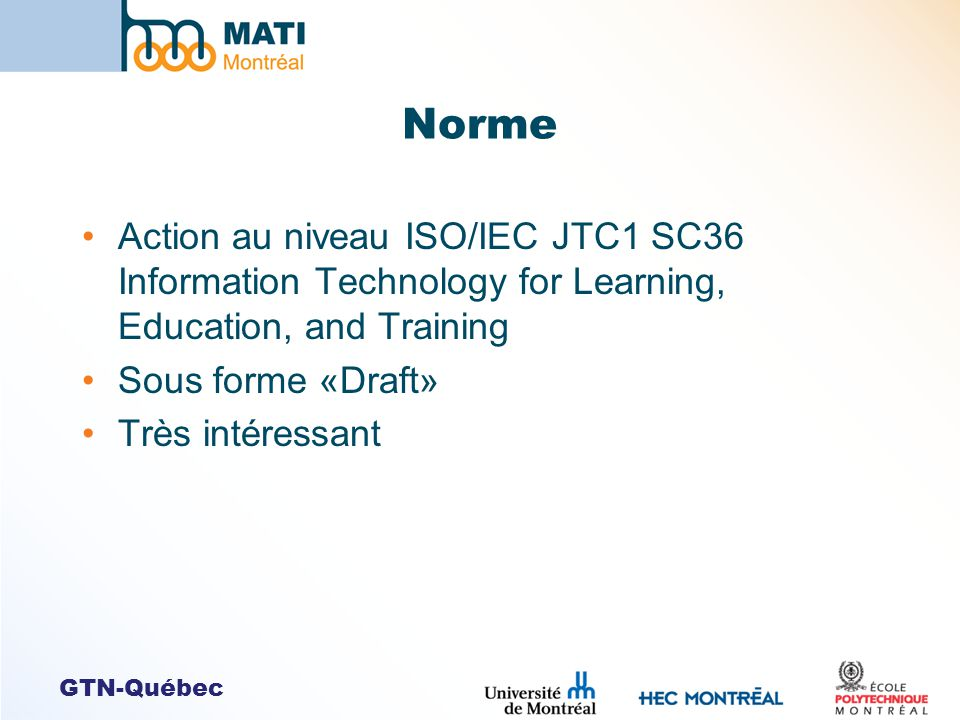 Norme Action au niveau ISO/IEC JTC1 SC36 Information Technology for Learning, Education, and Training.