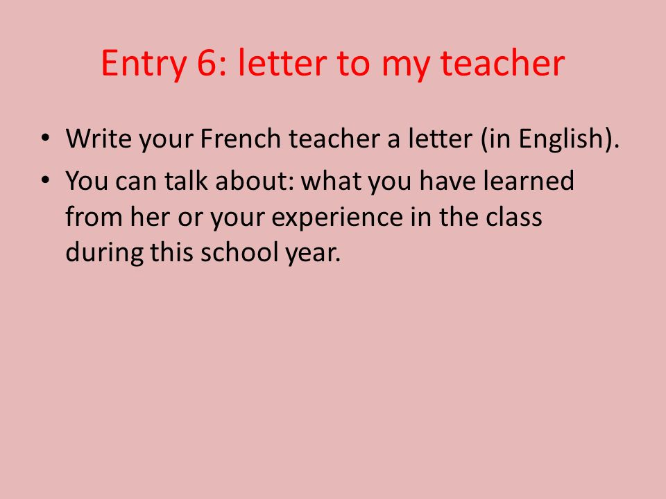 Entry 6: letter to my teacher