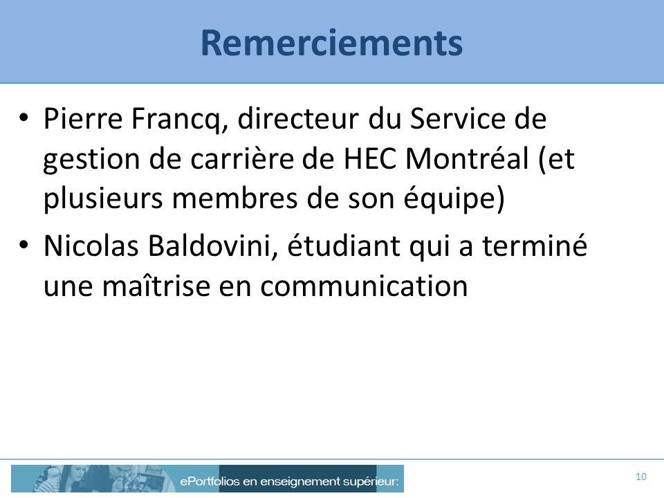 Remerciements Pierre Francq, directeur du Service de gestion de carrière de HEC Montréal (et plusieurs membres de son équipe)