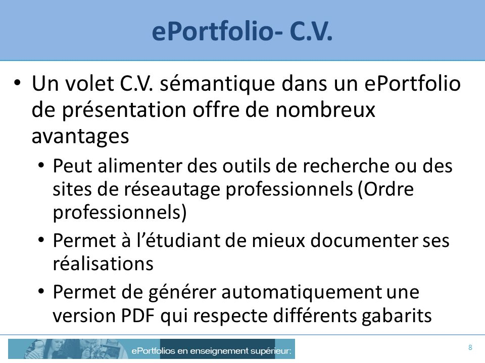 ePortfolio- C.V. Un volet C.V. sémantique dans un ePortfolio de présentation offre de nombreux avantages.