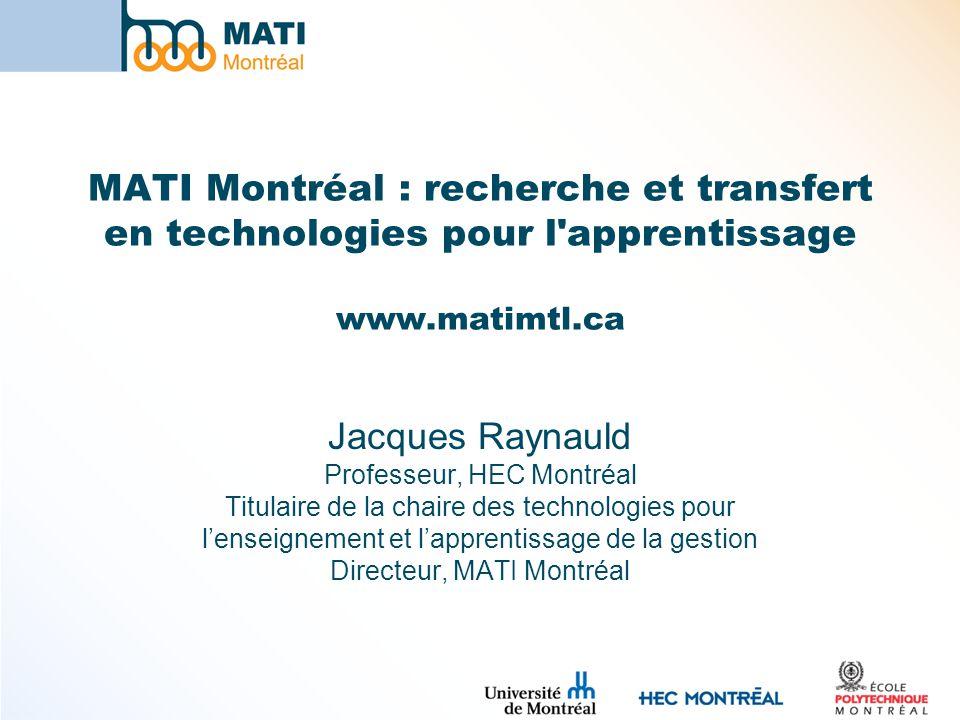 MATI Montréal : recherche et transfert en technologies pour l apprentissage www.matimtl.ca