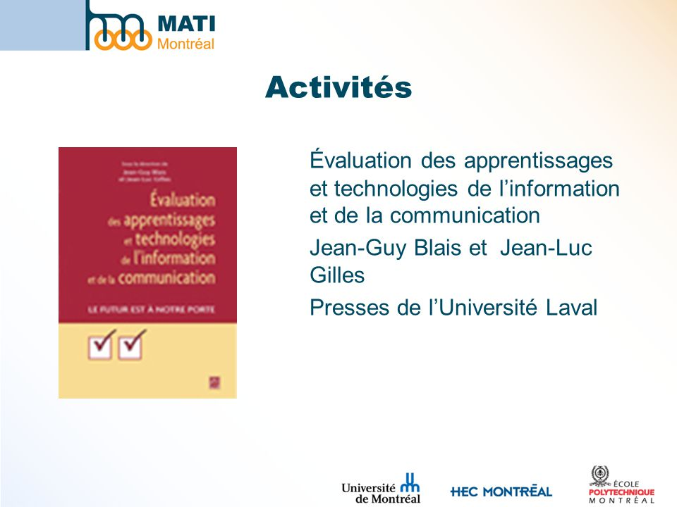 Activités Évaluation des apprentissages et technologies de l'information et de la communication. Jean-Guy Blais et Jean-Luc Gilles.