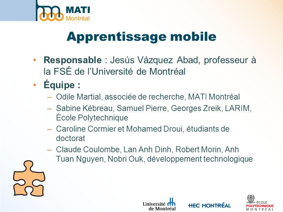 Apprentissage mobile Responsable : Jesús Vázquez Abad, professeur à la FSÉ de l'Université de Montréal.