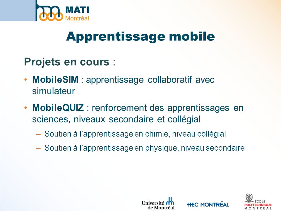 Apprentissage mobile Projets en cours :