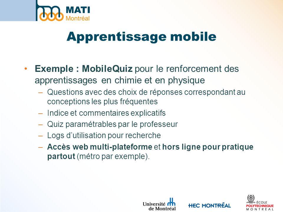 Apprentissage mobile Exemple : MobileQuiz pour le renforcement des apprentissages en chimie et en physique.