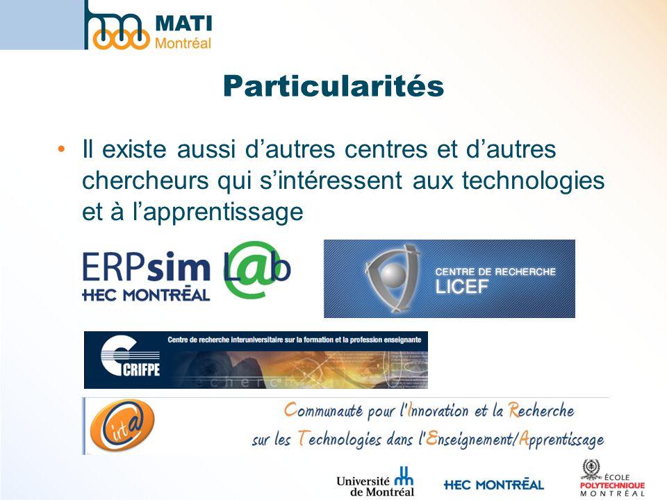 Particularités Il existe aussi d'autres centres et d'autres chercheurs qui s'intéressent aux technologies et à l'apprentissage.