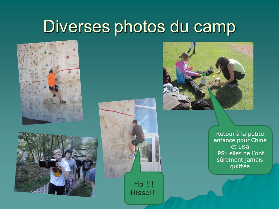 Diverses photos du camp