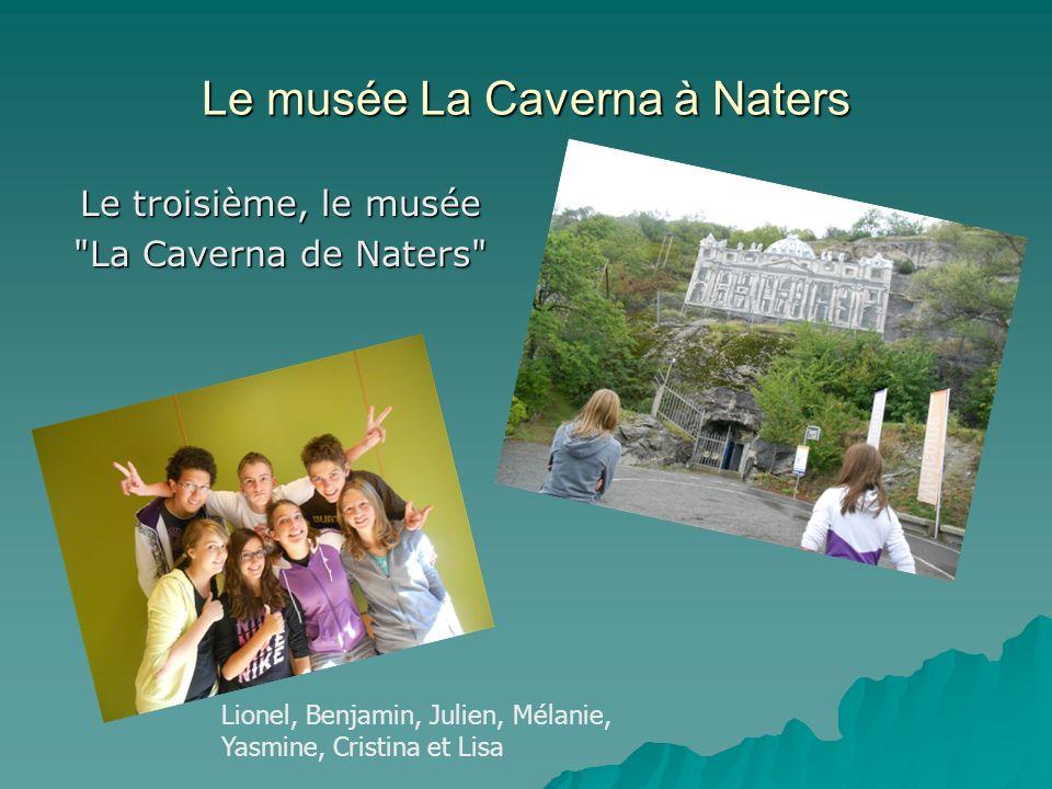 Le musée La Caverna à Naters