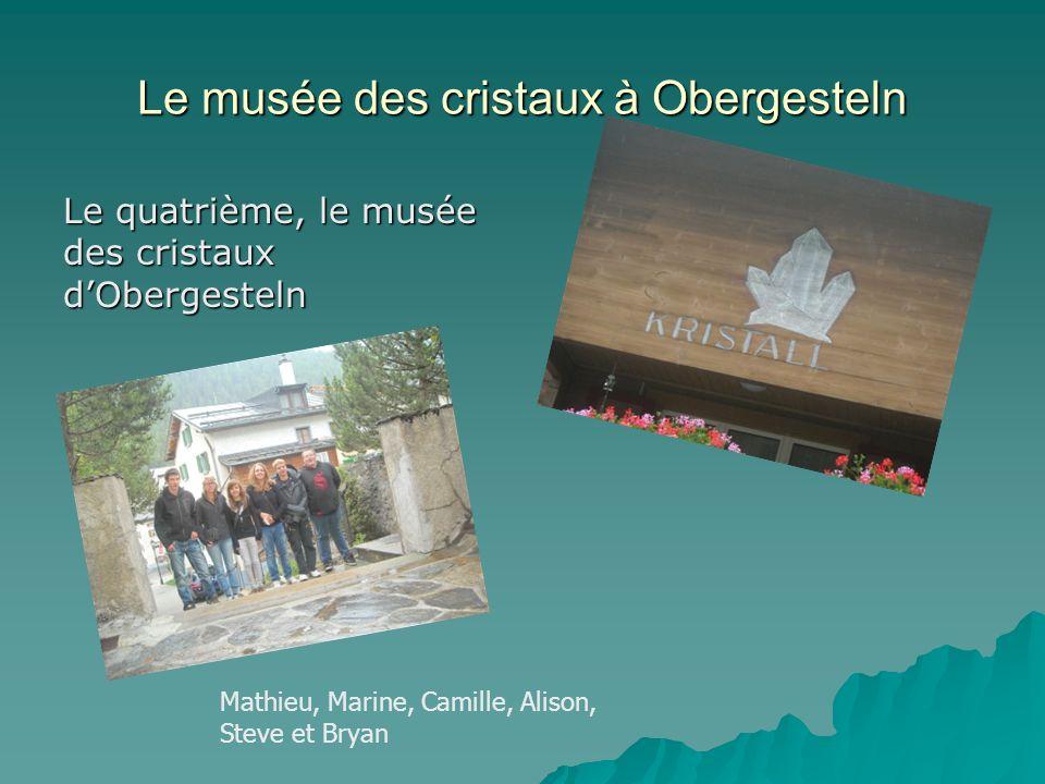 Le musée des cristaux à Obergesteln