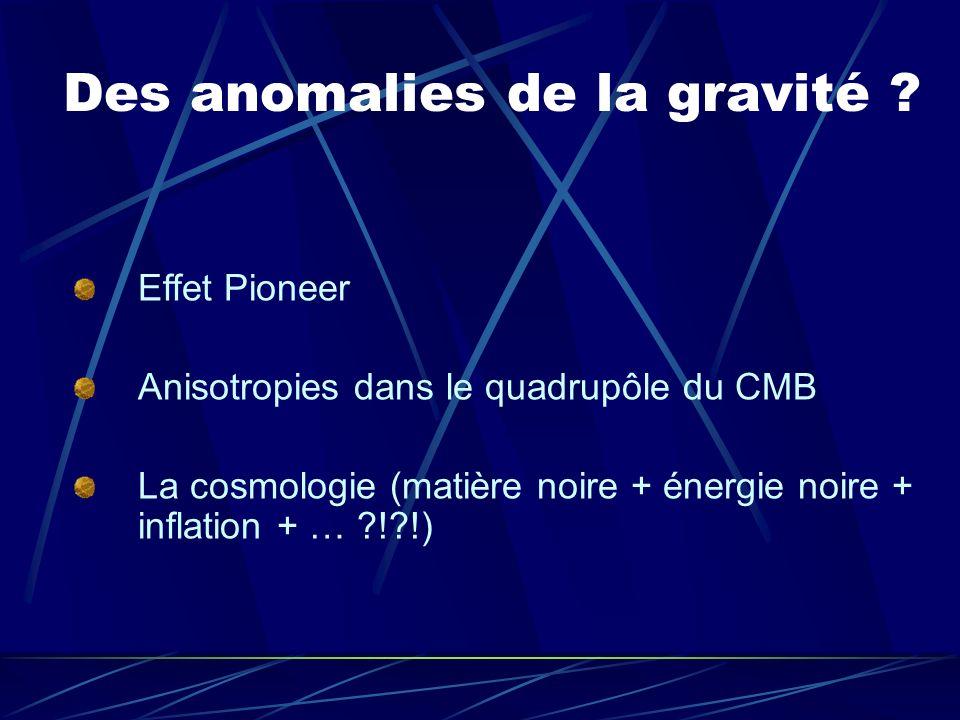 Des anomalies de la gravité