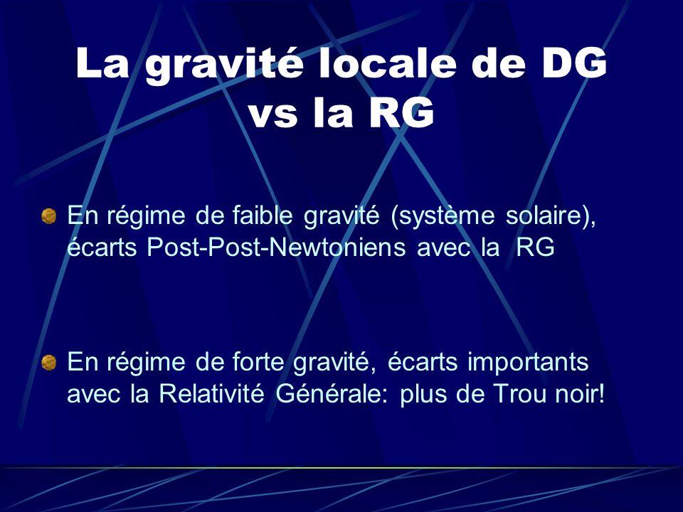 La gravité locale de DG vs la RG