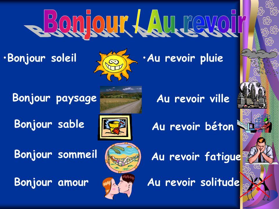 Bonjour / Au revoir Bonjour soleil Au revoir pluie Bonjour paysage