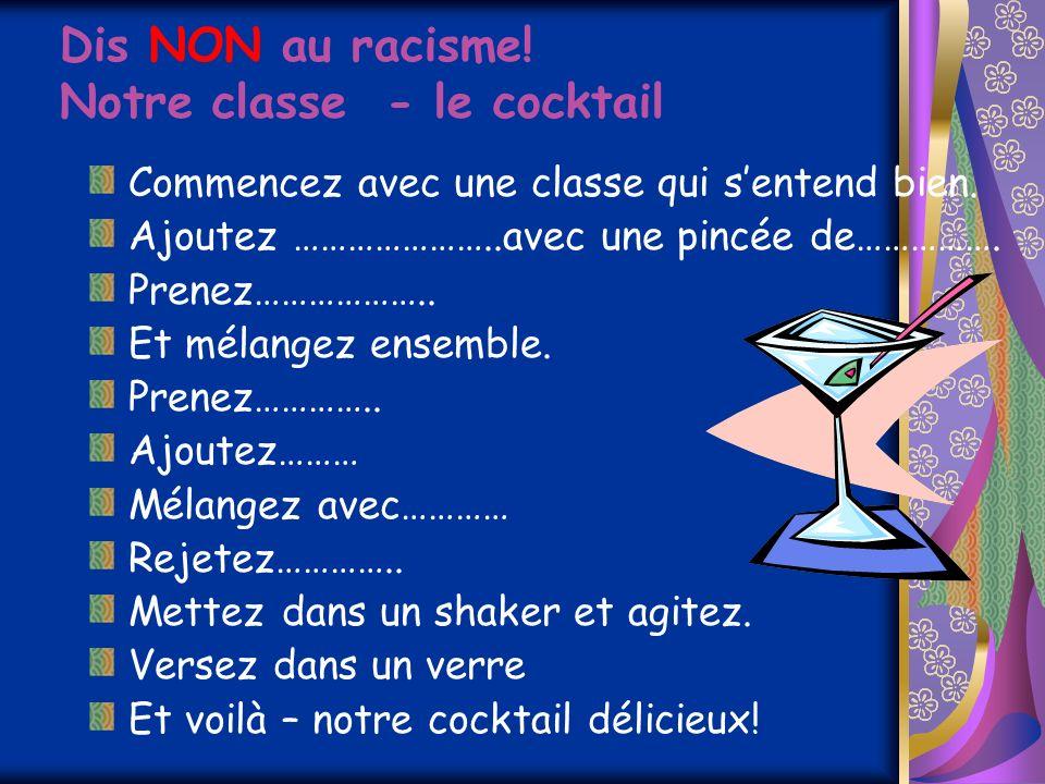 Dis NON au racisme! Notre classe - le cocktail