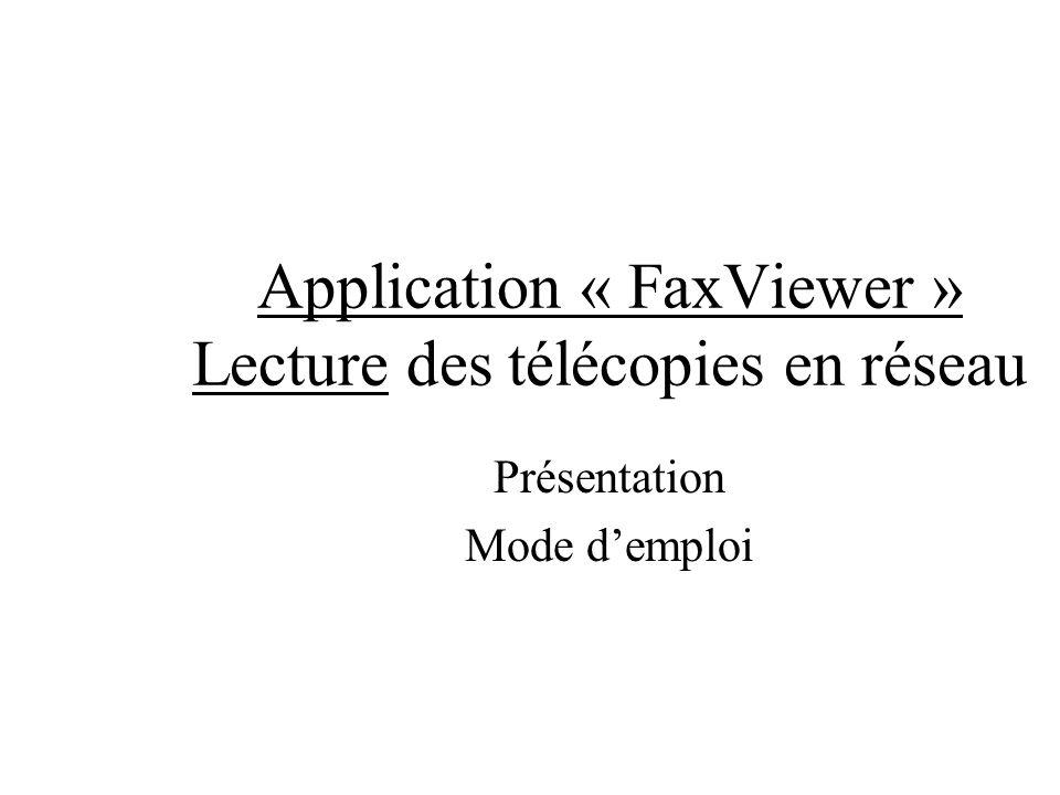 Application « FaxViewer » Lecture des télécopies en réseau