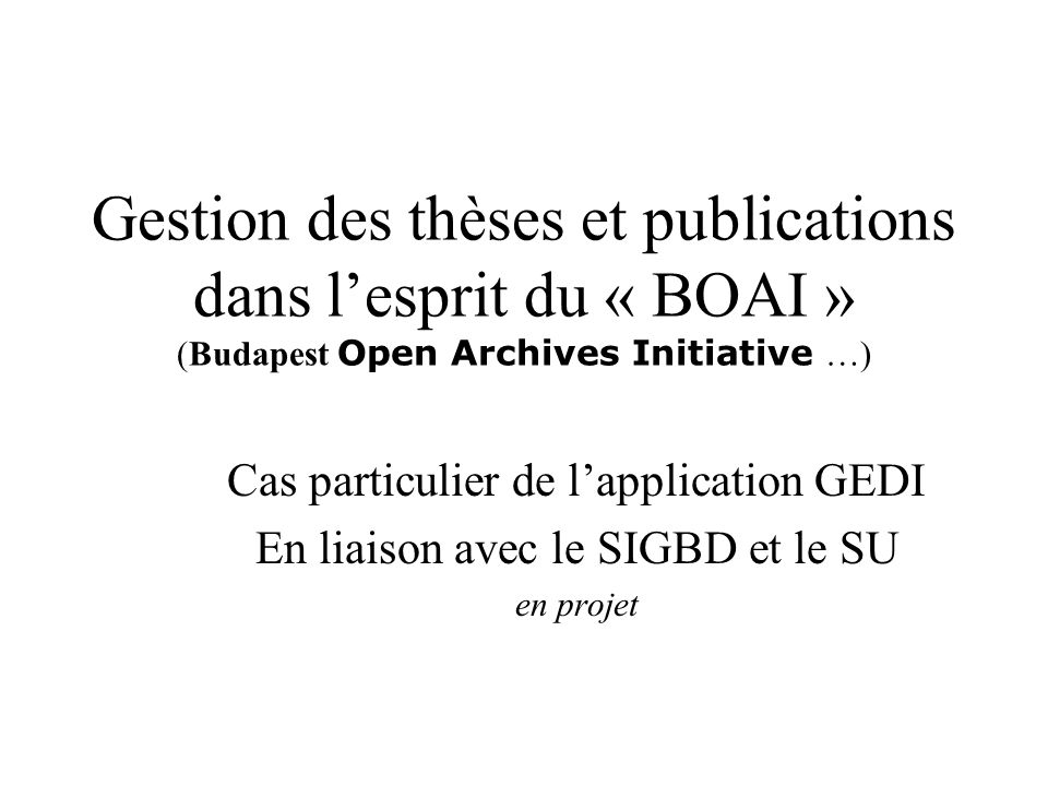 Gestion des thèses et publications dans l'esprit du « BOAI » (Budapest Open Archives Initiative …)
