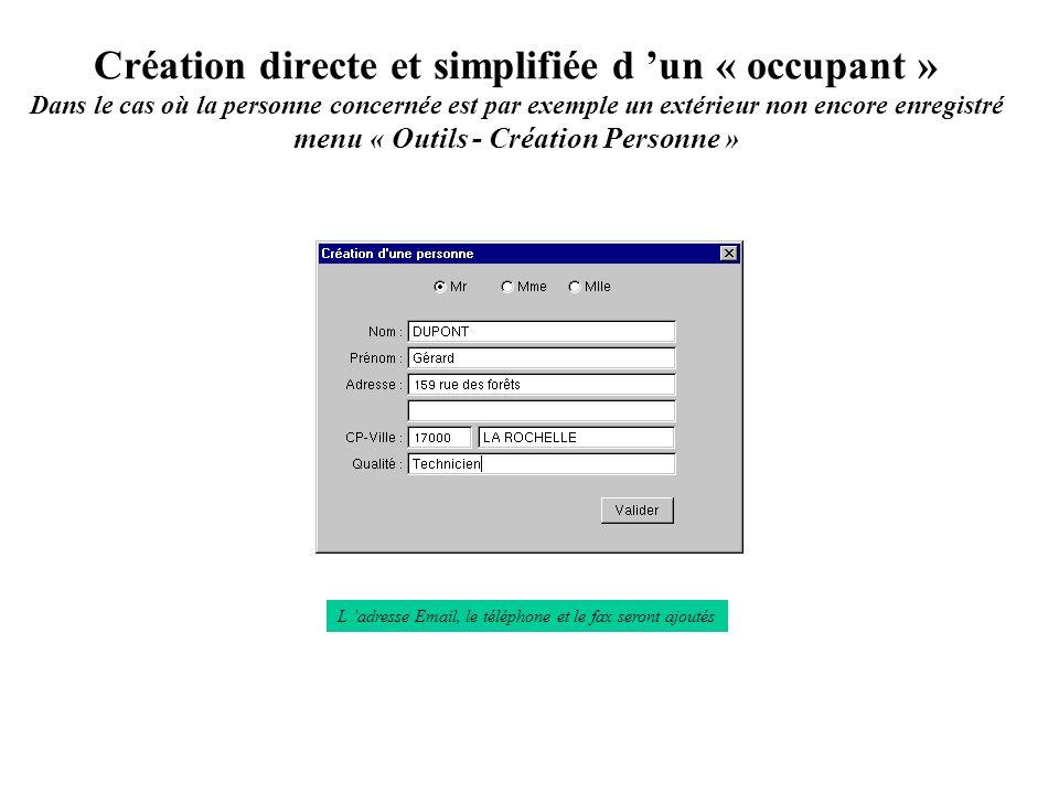 Création directe et simplifiée d 'un « occupant » Dans le cas où la personne concernée est par exemple un extérieur non encore enregistré menu « Outils - Création Personne »