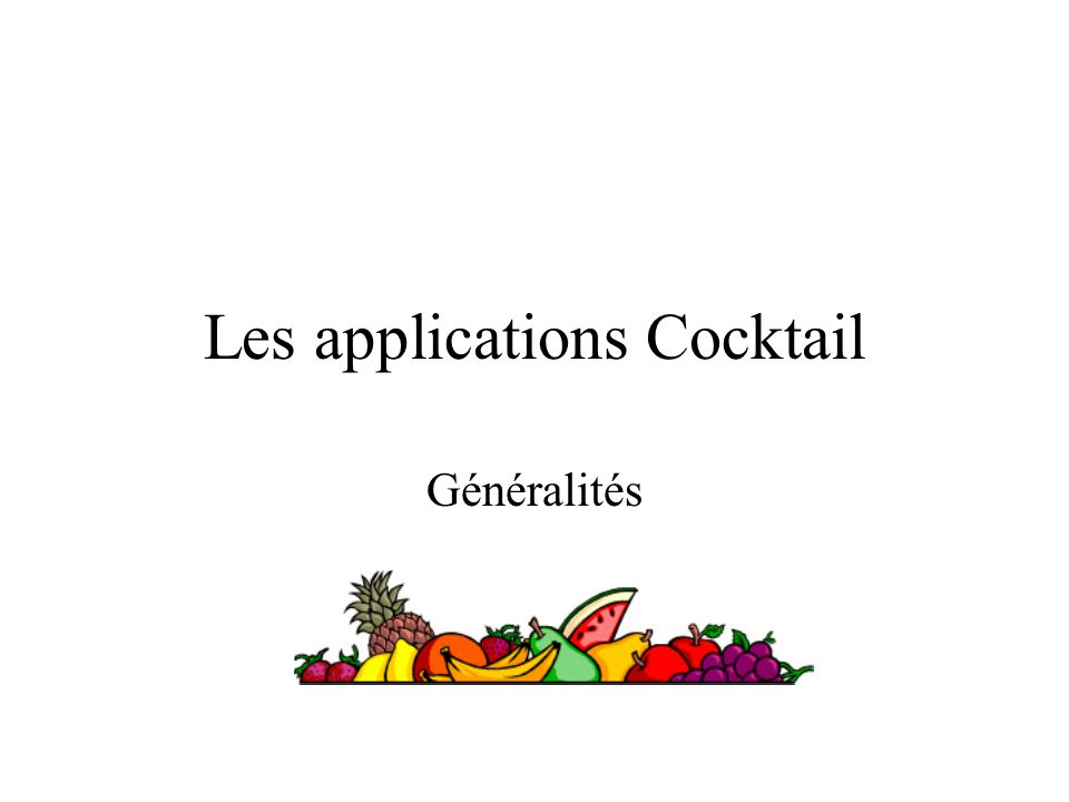 Les applications Cocktail