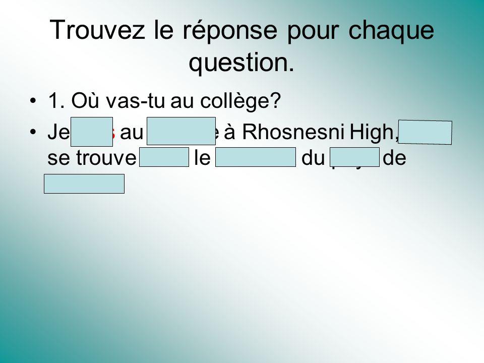 Trouvez le réponse pour chaque question.