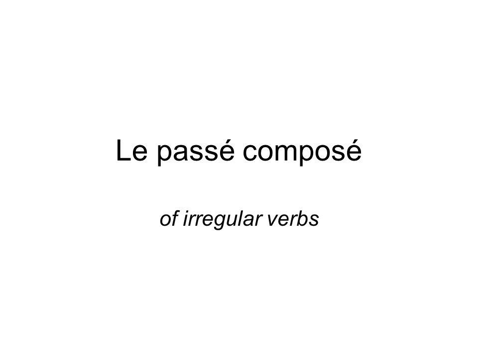 Le passé composé of irregular verbs